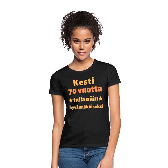 Naisten t-paita - Kesti 70 vuotta tulla näin hyvännäköiseksi Image