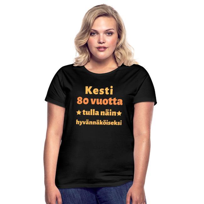 Naisten t-paita - Kesti 80 vuotta tulla näin hyvännäköiseksi Image